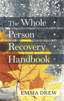The Whole Person Recovery Handbook, Paperback Book