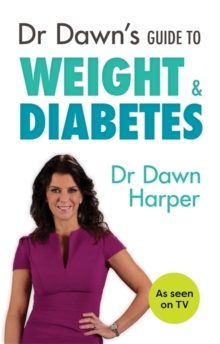 Dr Dawn's Guide to Weight & Diabetes, Paperback / softback Book