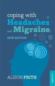 Coping with Headaches and Migraine, Paperback Book