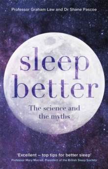 Sleep Better : The Science and the Myths, Paperback Book