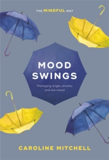 Mood Swings : The Mindful Way, Paperback Book