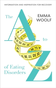 The A-Z of Eating Disorders, Paperback Book