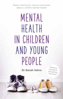 Mental Health in Children and Young People : Spotting symptoms and seeking help early, Paperback Book