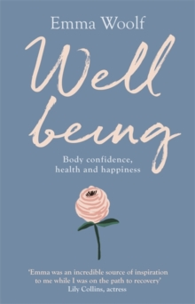 Wellbeing: Body confidence, health and happiness, Paperback / softback Book