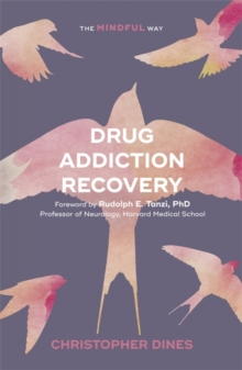 Drug Addiction Recovery: The Mindful Way, Paperback / softback Book