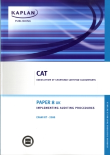 (UK) Implementing Auditing Procedures - Exam Kit : Paper 8, Paperback Book