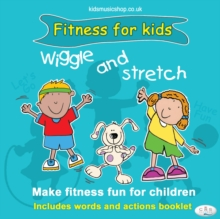 Wiggle and Stretch: Fitness for Kids, CD-Audio Book