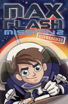 Max Flash : Supersonic Mission 2, Paperback Book