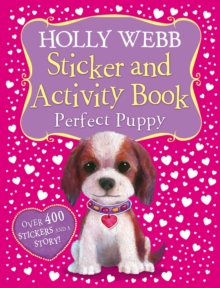 Holly Webb Sticker and Activity Book: Perfect Puppy, Novelty book Book