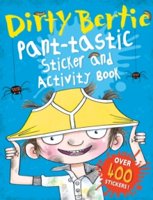 Dirty Bertie: Pant-tastic Sticker and Activity Book, Novelty book Book