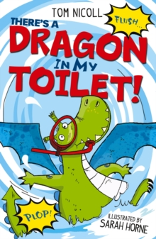 There's a Dragon in my Toilet, Paperback Book