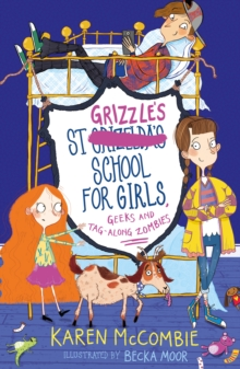 St Grizzle's School for Girls, Geeks and Tag-along Zombies, Paperback / softback Book