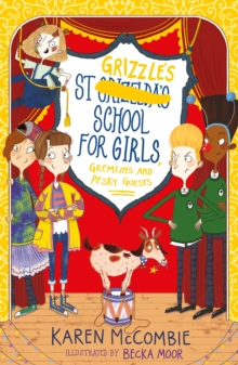 St Grizzle's School for Girls, Gremlins and Pesky Guests, Paperback / softback Book