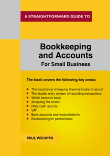 Bookkeeping and Accounts for Small Business : A Straightforward Guide, Paperback Book