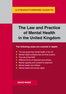 The Law and Practice of Mental Health in the UK : A Straightforward Guide, Paperback Book