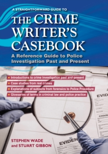The Crime Writers Casebook : A Straightforward Guide, Paperback Book