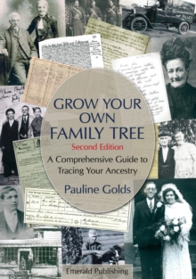 Grow Your Own Family Tree : A Comprehensive Guide to Tracing Your Ancestry Second Edition, Paperback Book