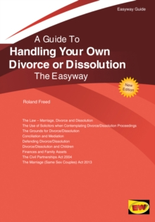 Handling Your Own Divorce Or Dissolution : The Easyway Guide, Paperback / softback Book