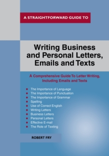 A Straightforward Guide To Writing Business And Personal Let Tters / Emails And Texts, Paperback / softback Book