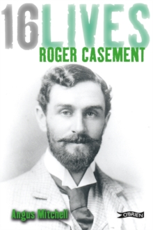 Roger Casement : 16Lives, Paperback / softback Book