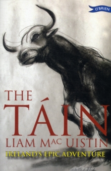 The Tain : Ireland's Epic Adventure, Paperback Book
