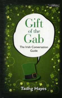 Gift of the Gab : The Irish Conversation Guide, Hardback Book