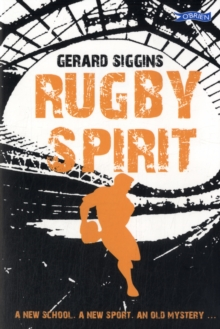Rugby Spirit : A new school, a new sport, an old mystery..., Paperback / softback Book