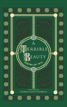 A Terrible Beauty : Poetry of 1916, Hardback Book