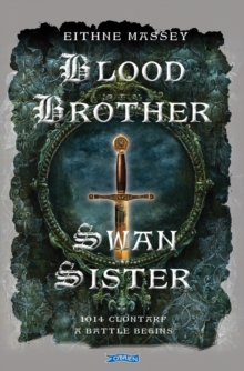 Blood Brother, Swan Sister : 1014 Clontarf; A Battle Begins, Paperback / softback Book
