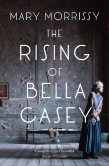 The Rising of Bella Casey, Paperback / softback Book