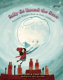 Sally Go Round The Stars : Favourite Rhymes from an Irish Childhood, Paperback / softback Book
