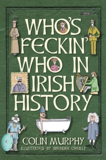 Who's Feckin' Who in Irish History, EPUB eBook