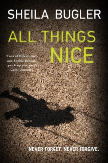 All Things Nice : Never forget. Never forgive., Paperback Book