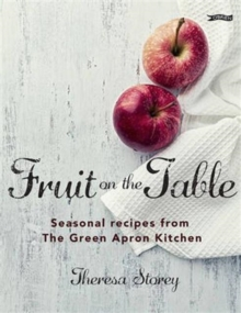 Fruit on the Table : Seasonal Recipes from the Green Apron Kitchen, Hardback Book