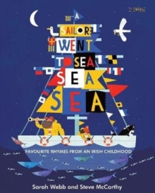 A Sailor Went to Sea, Sea, Sea : Favourite Rhymes from an Irish Childhood, Hardback Book