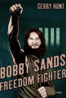 Bobby Sands : Freedom Fighter, Paperback / softback Book