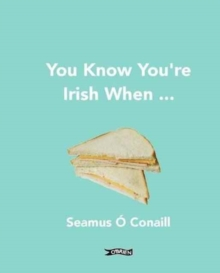 You Know You're Irish When ..., Paperback Book