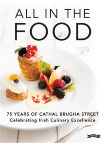 All in the Food : 75 Years of Cathal Brugha Street, Hardback Book