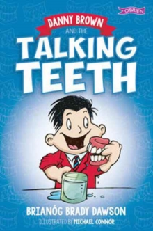 Danny Brown and the Talking Teeth, Paperback / softback Book