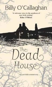 The Dead House : ... The Past Holds Constant Sway ..., Hardback Book