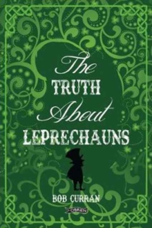 The Truth About Leprechauns, Hardback Book