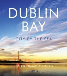 Dublin Bay : City by the Sea, Hardback Book