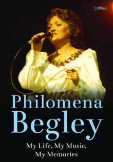 Philomena Begley : My Life, My Music, My Memories, EPUB eBook