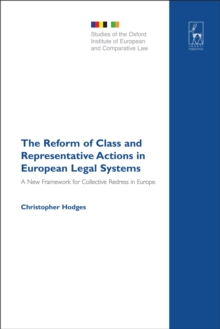 The Reform of Class and Representative Actions in European Legal Systems : A New Framework for Collective Redress in Europe, PDF eBook