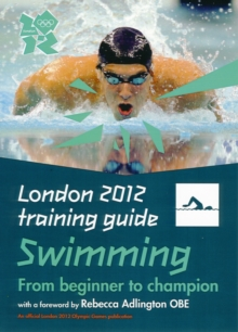 London 2012 Training Guide Swimming, Paperback Book