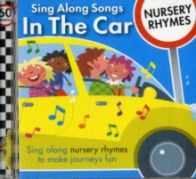 Sing Along Songs in the Car - Nursery Rhymes, CD-Audio Book