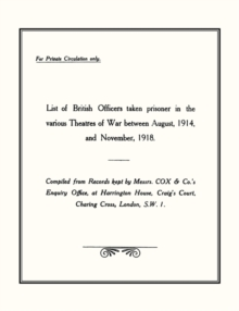 List of British Officers Taken Prisoner in the Various Theatres of War - Aug 1914 to Nov 1918, Paperback / softback Book
