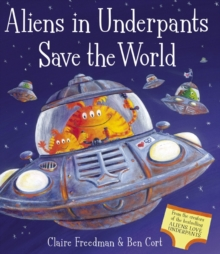 Aliens in Underpants Save the World, Paperback / softback Book