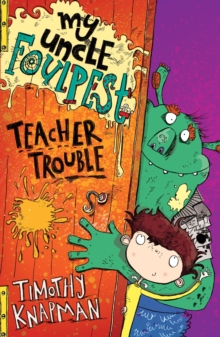 My Uncle Foulpest: Teacher Trouble, Paperback / softback Book