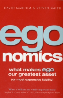 Egonomics : What Makes Ego Our Greatest Asset (Or Most Expensive Liability), Paperback / softback Book